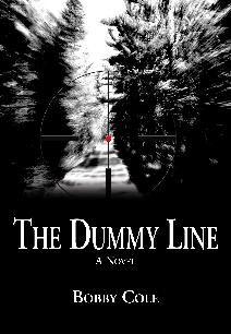 Bobby Cole Novel The Dummy Line Context Publishing Suspense Thriller South Hunting Story Children Rednecks Hunted Stalked Stalker Book Bestseller Best Seller Jill Conner Browne Sweet Potato Queens Kyle Jennings Mississippi West Point Mossy Oak Biologic